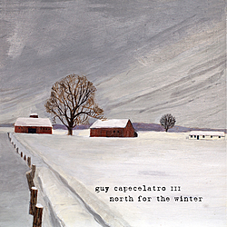 Guy Capecelatro III - North for the Winter